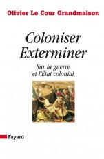 Coloniser. Exterminer