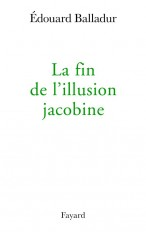 La fin de l'illusion jacobine