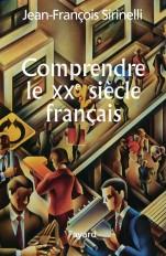 COMPRENDRE LE XXE SIECLE FRANCAIS