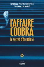 Le secret d'Arcadia vol 2. L'Affaire Coobra