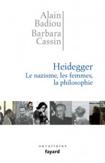 Heidegger. Les femmes, le nazisme et la philosophie