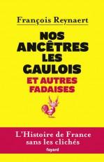 Nos ancêtres les Gaulois et autres fadaises