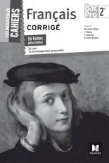 Les Nouveaux Cahiers - FRANCAIS - 2de BAC PRO Corrigé
