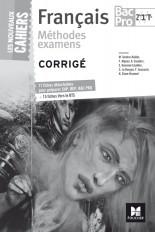 Les Nouveaux Cahiers - Méthode examens CAP, BEP, BAC PRO, BTS - FRANCAIS BAC PRO - Corrigé