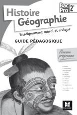 Histoire-Géographie-EMC - 2de BAC PRO - Guide pédagogique
