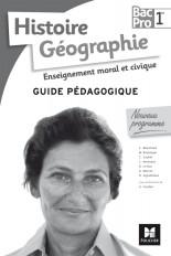 Histoire-Géographie-EMC - 1re BAC PRO - Guide pédagogique