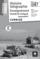 Les Nouveaux Cahiers - Histoire-Géographie-EMC - Tle BAC PRO - Corrigé