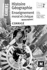 Les nouveaux cahiers - Histoire-Géographie-EMC 2de Bac Pro - Éd. 2017 - Corrigé