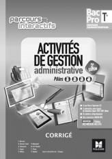 Parcours interactifs - Activités de gestion administrative Tle Bac Pro GA - Éd. 2017 - Corrigé