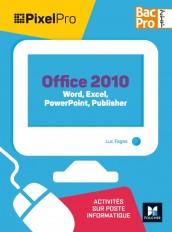 Pixel Pro - API Word, Excel, Powerpoint 2de/1re/Tle Bac Pro GA - Éd. 2017 - Manuel élève