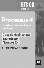 Réussir l'épreuve - PROCESSUS 4 BTS CG 1re et 2e années - Éd. 2017 -  Guide pédagogique
