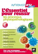 IFSI L'Essentiel pour réussir les processus physiopathologiques - Diplôme infirmier