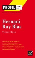 Profil - Hugo (Victor) : Hernani, Ruy Blas