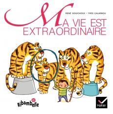 Ribambelle CP série verte éd. 2009 - Ma vie est extraordinaire - Album 1