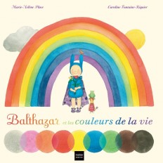 Balthazar et les couleurs de la vie et des rêves aussi ! - Pédagogie Montessori