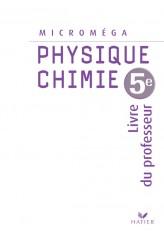 Microméga Physique-Chimie 5e éd 2006 - Livre du professeur