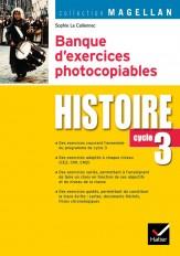 Magellan Histoire cycle 3 éd. 2007 - Banque d'exercices photocopiables