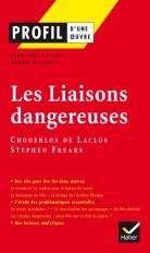 Profil - Choderlos de Laclos, Frears : Les Liaisons dangereuses