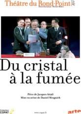 Le meilleur du théâtre - Attali, Du Cristal à la fumée (DVD)