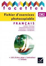 Facettes Français CM2 éd. 2010 - Fichier d'exercices photocopiables