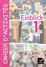 Einblick Allemand 1re éd. 2011 - Cahier d'activités