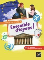 Ensemble citoyens ! Éducation civique 3e éd. 2012 - Manuel de l'élève