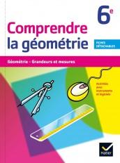 Comprendre la Géométrie 6e éd. 2015 - Cahier de l'élève