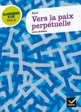 Classiques & Cie Philo - Vers la paix perpétuelle