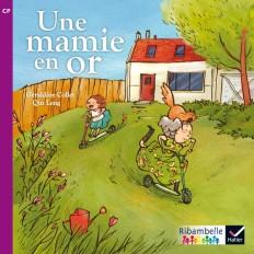 Ribambelle CP série violette éd. 2014 - Une Mamie en or - Album 2