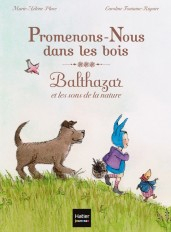 Promenons-nous dans les bois, Balthazar et les sons de la nature - Pédagogie Montessori