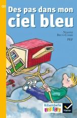 Ribambelle CE1 série jaune éd. 2016 - Des pas dans mon ciel bleu - Album 6