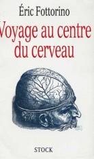 Voyage au centre du cerveau