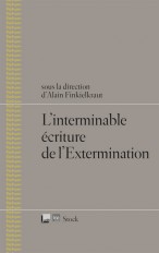 L'interminable écriture de l'Extermination