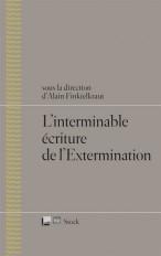 L INTERMINABLE ECRITURE DE L EXTERMINATION