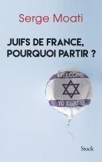 Juifs de France, pourquoi partir ?