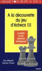 A la découverte du jeu d'échecs (tome 3)