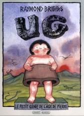 UG, le petit génie de l'âge de pierre