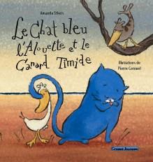 Le chat bleu, l'alouette et le canard timide