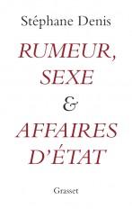 Rumeur, sexe et affaires d'Etat
