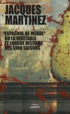 """""""Espagnol de merde"""" ou la véritable et longue histoire des cinq saisons"""