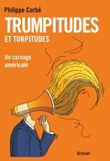 Trumpitudes et turpitudes