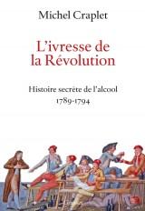 L'ivresse de la Révolution