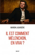 Il est comment Mélenchon, en vrai ?