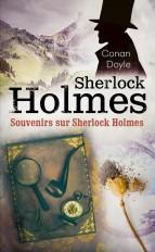 Souvenirs sur Sherlock Holmes (Sherlock Holmes)