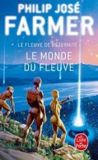 Le Monde du Fleuve (Le Fleuve de l'Eternité, tome 1)