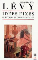 Idées fixes (Questions de principe 4)