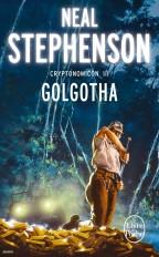Golgotha (Cryptonomicon, Tome 3)