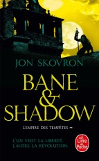 Bane and Shadow (L'Empire des tempêtes, Tome 2)