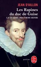 Les Rapines du duc de Guise (La Guerre des trois Henri, Tome 1)