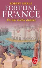 En nos vertes années (Fortunes de France, Tome 2)